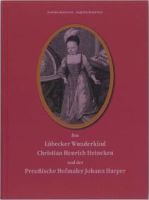 Das Lübecker Wunderkind Christian Henrich Heineken und der Preußische Hofmaler Johann Harper.